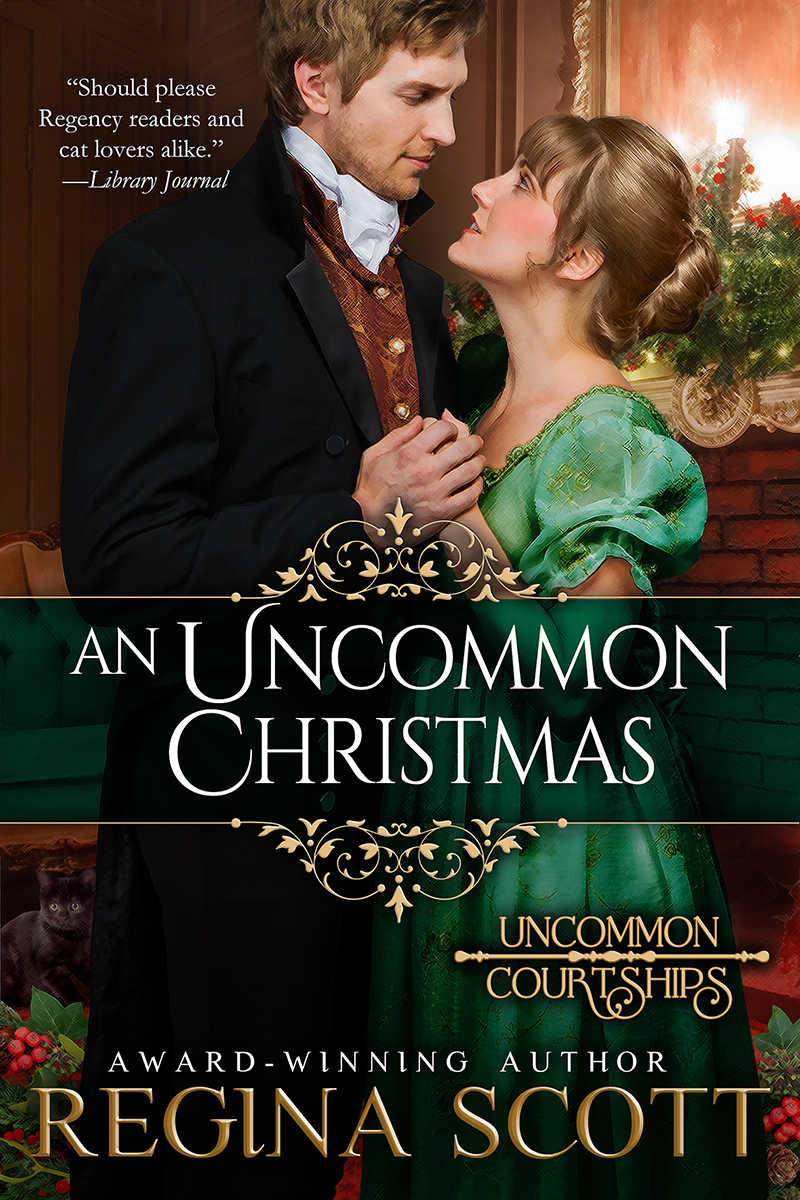 An Uncommon Christmas, formerly published as A Place by the Fire and The Mistletoe Kitten, a prequel to the Uncommon Courtships series by historical romance author Regina Scott