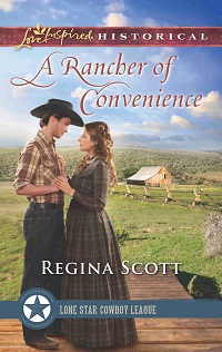 cover for A Rancher of Convenience by Regina Scott, book 3 in the Lone Star Cowboy League: The Founding Years series