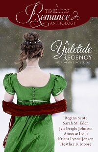 Cover for A Yuletide Regency anthology, featuring Always Kiss at Christmas, a Fortune's Brides prequel novella by historical romance author Regina Scott, showing the back of a lady in a green dress with a red sash and snow