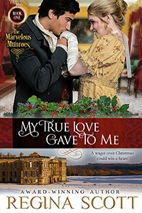 My True Love Gave to Me, book 1 in The Marvelous Munroes series by historical romance author Regina Scott