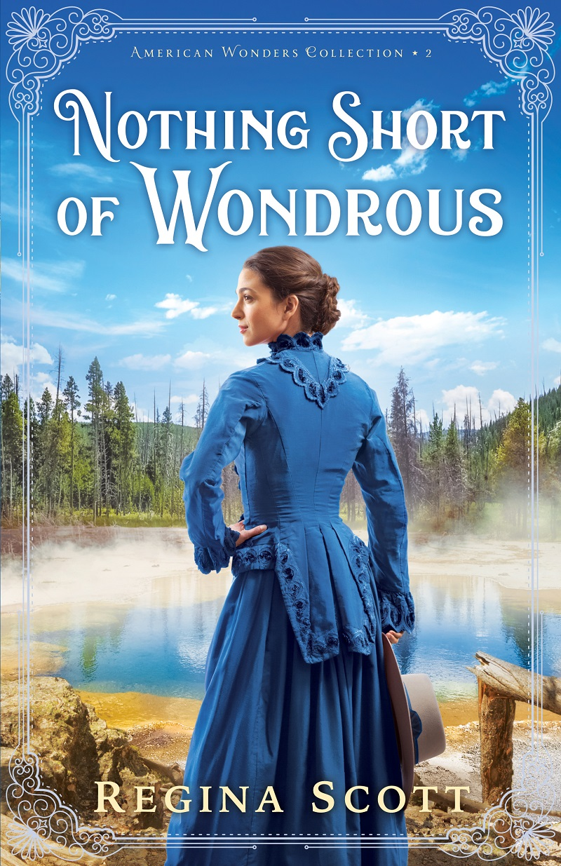 Cover for Nothing Short of Wondrous, book 2 in the American Wonders Collection by historical romance author Regina Scott, showing a young woman in a blue dress standing beside a steaming hot pool with mountains surrounding her