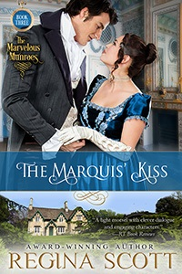 The Marquis' Kiss, book 3 in The Marvelous Munroes series by historical romance author Regina Scott