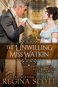 The Unwilling Miss Watkin, formerly published as Utterly Devoted, by historical romance author Regina Scott, book 4 in the Uncommon Courtships Series