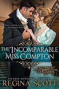 The Incomparable Miss Compton by Regina Scott, book 2 in the Uncommon Courtships series
