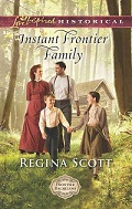 Instant Frontier Family by Regina Scott, book 4 in the Frontier Bachelor series