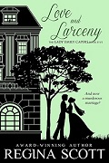 Love and Larceny by Regina Scott, book 5 in the Lady Emily Capers