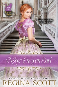 Never Envy an Earl by Regina Scott, book 3 in the Fortune's Brides series