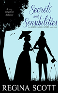 Secrets and Sensibilities by Regina Scott, book 1 in the Lady Emily Capers